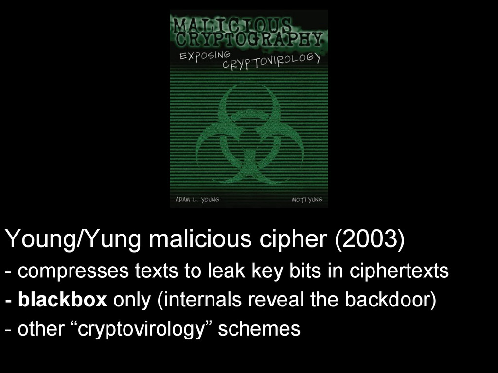 Young/Yung malicious cipher (2003) - compresses...