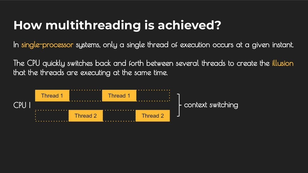 How multithreading is achieved? In single-proce...