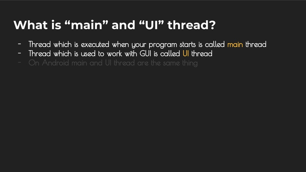 """What is """"main"""" and """"UI"""" thread? - Thread which ..."""