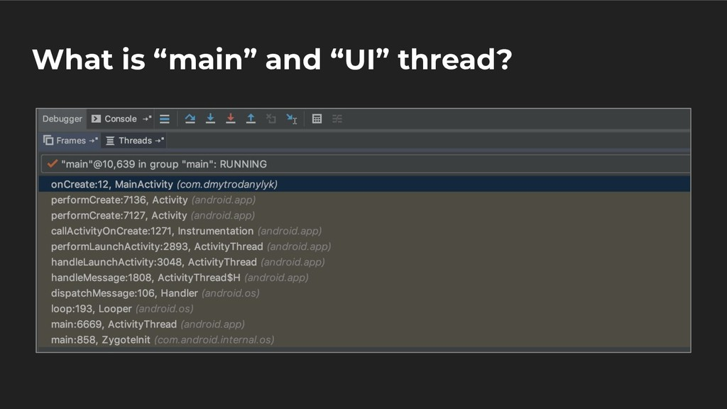 """What is """"main"""" and """"UI"""" thread?"""