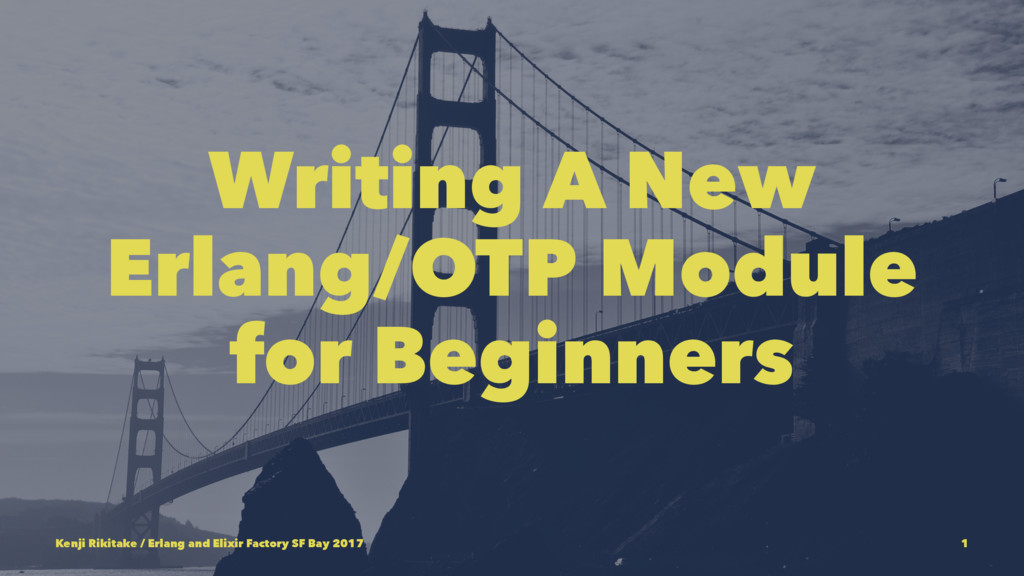 Writing A New Erlang/OTP Module for Beginners K...