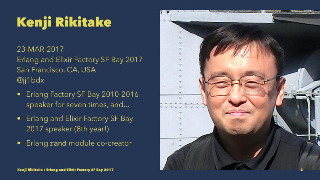 Kenji Rikitake 23-MAR-2017 Erlang and Elixir Fa...