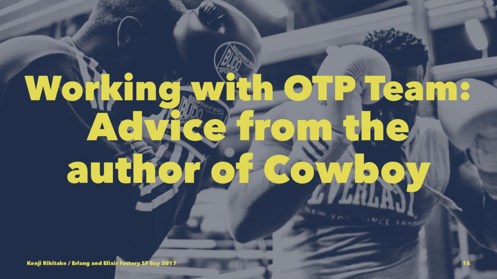 Working with OTP Team: Advice from the author o...