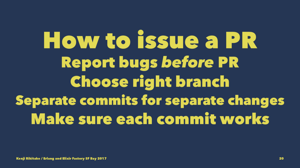 How to issue a PR Report bugs before PR Choose ...
