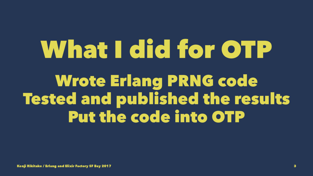 What I did for OTP Wrote Erlang PRNG code Teste...