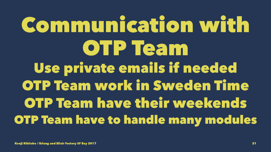 Communication with OTP Team Use private emails ...