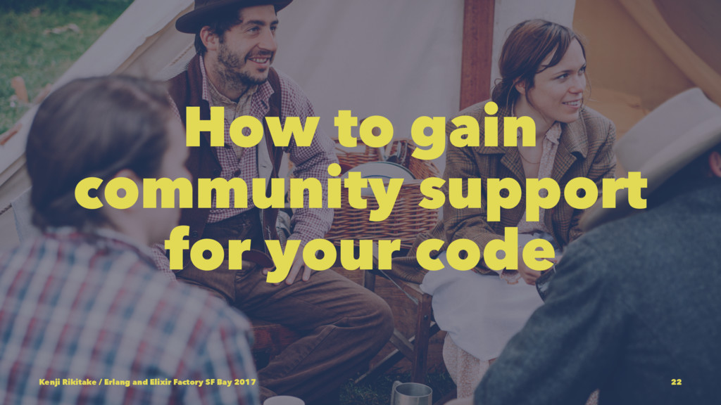 How to gain community support for your code Ken...