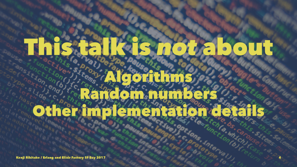 This talk is not about Algorithms Random number...
