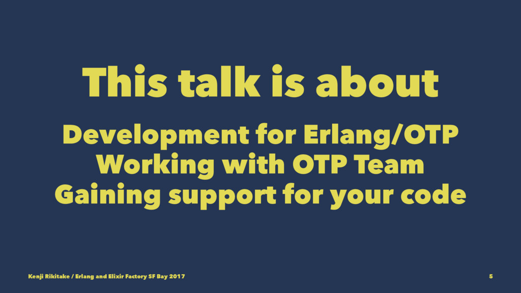 This talk is about Development for Erlang/OTP W...