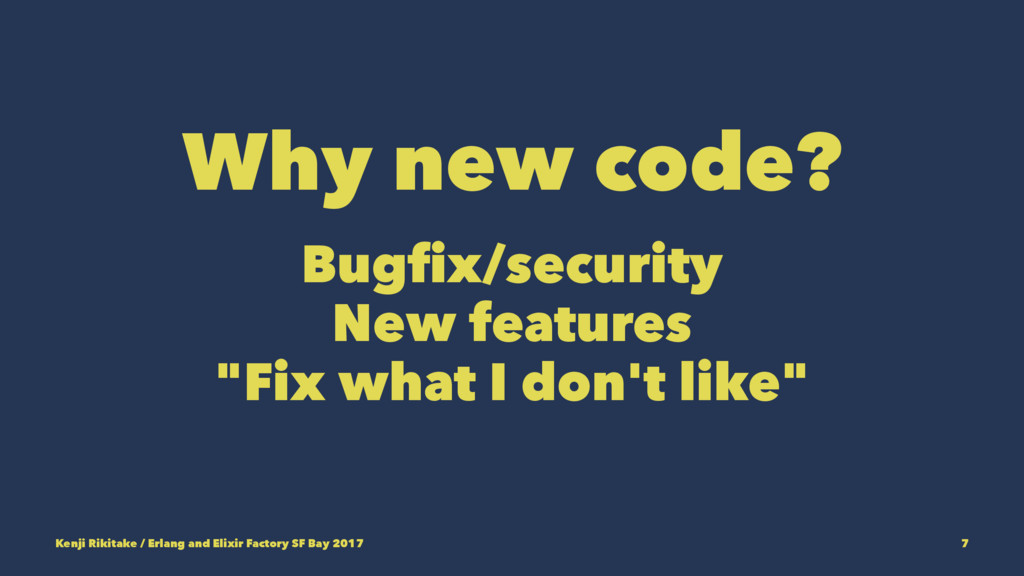 "Why new code? Bugfix/security New features ""Fix ..."