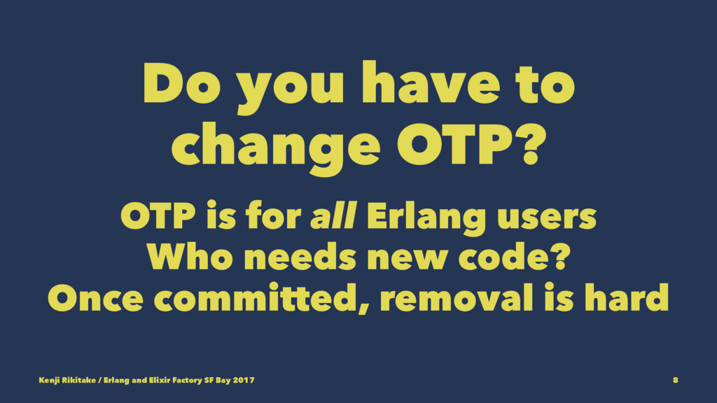 Do you have to change OTP? OTP is for all Erlan...