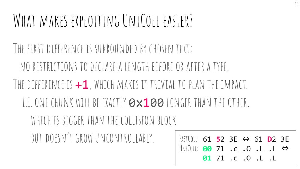 What makes exploiting UniColl easier? The first ...