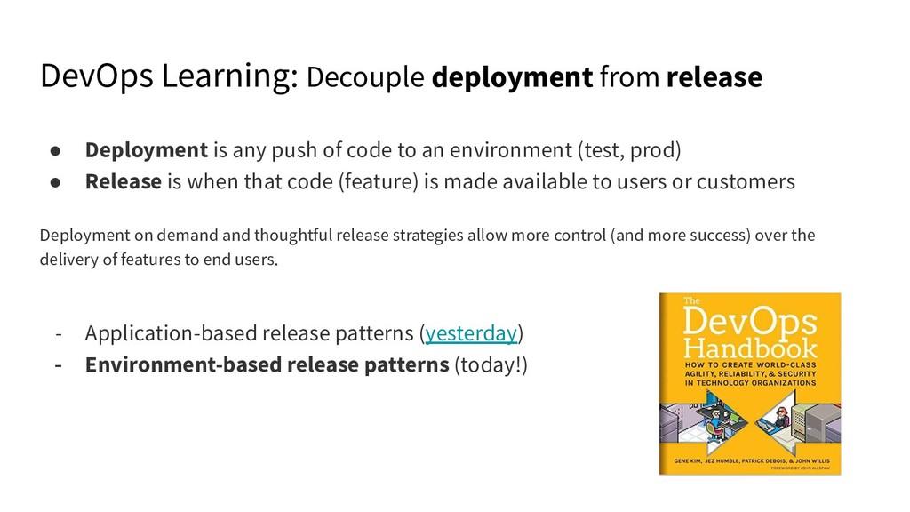 DevOps Learning: Decouple deployment from relea...