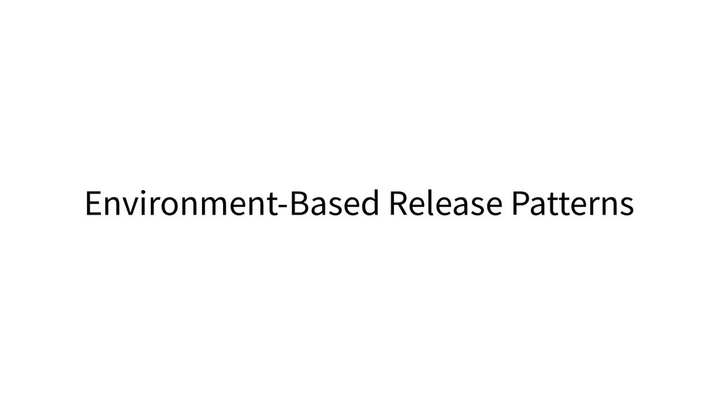 Environment-Based Release Patterns
