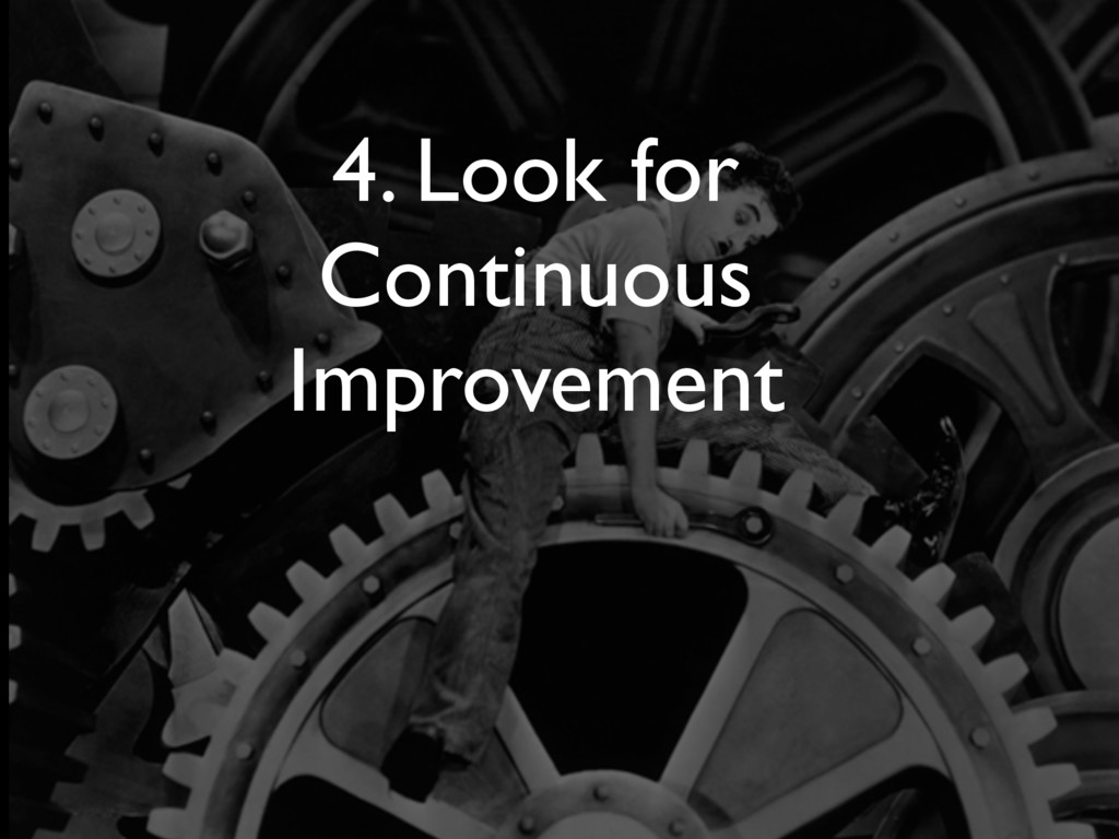 4. Look for Continuous Improvement
