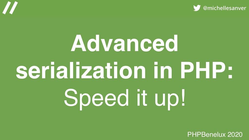 @michellesanver Advanced serialization in PHP: ...