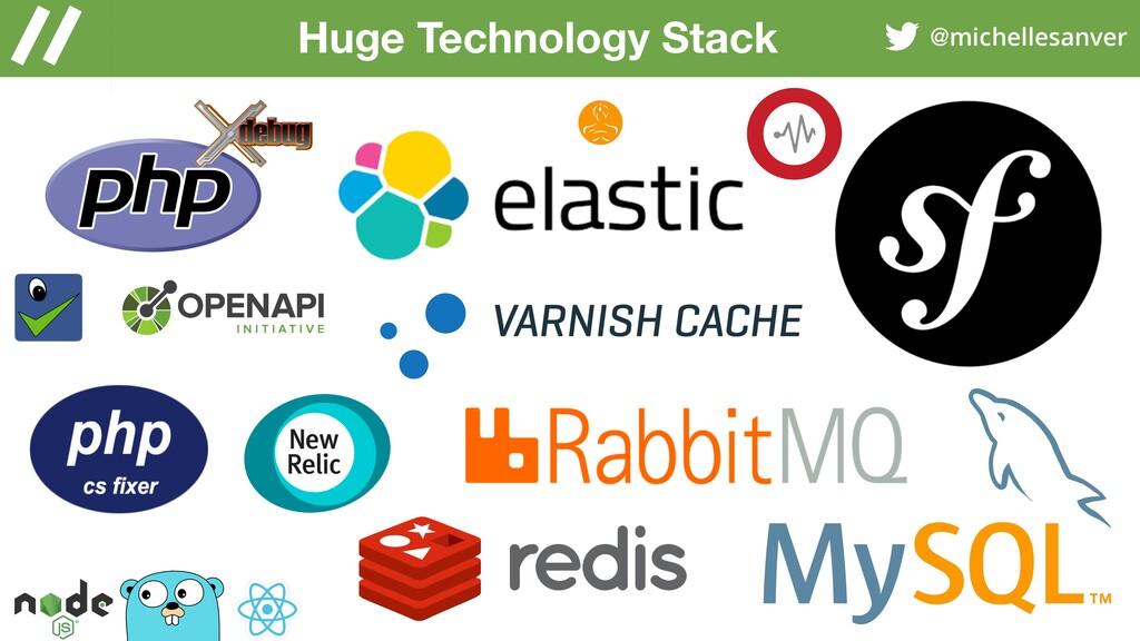 @michellesanver Huge Technology Stack