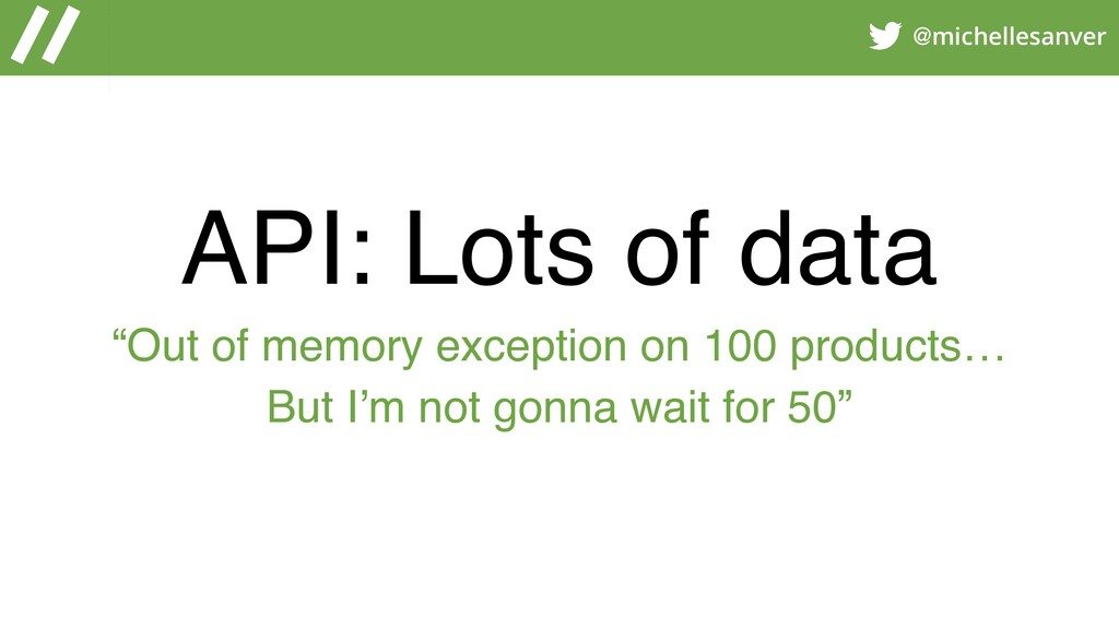 "@michellesanver API: Lots of data ""Out of memor..."