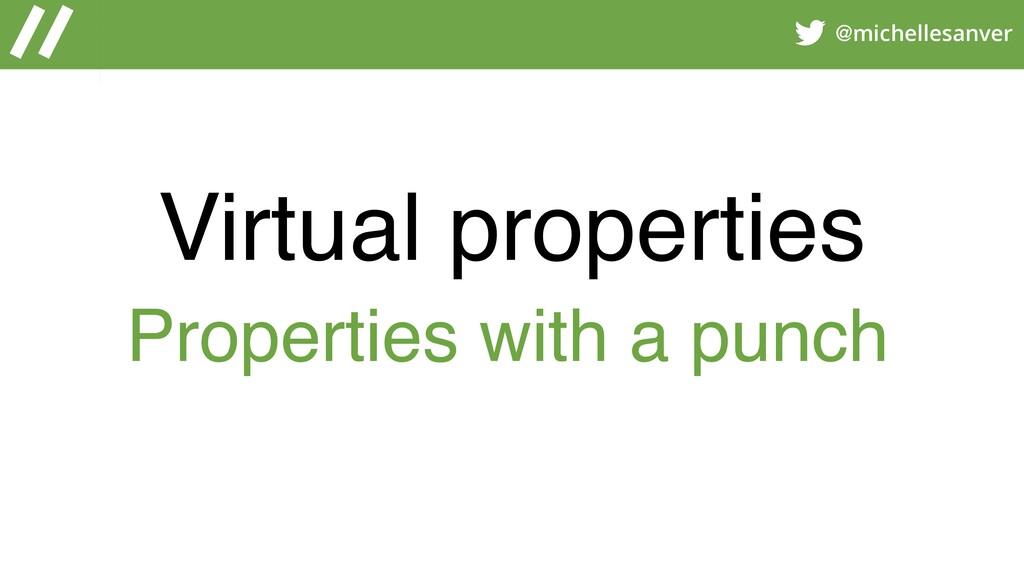@michellesanver Virtual properties Properties w...
