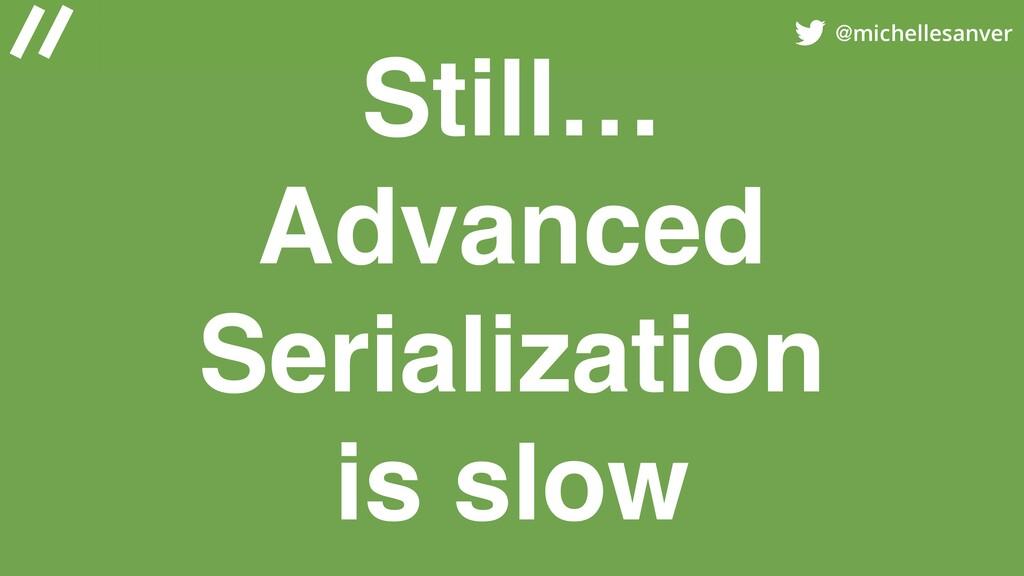 @michellesanver Still… Advanced Serialization i...