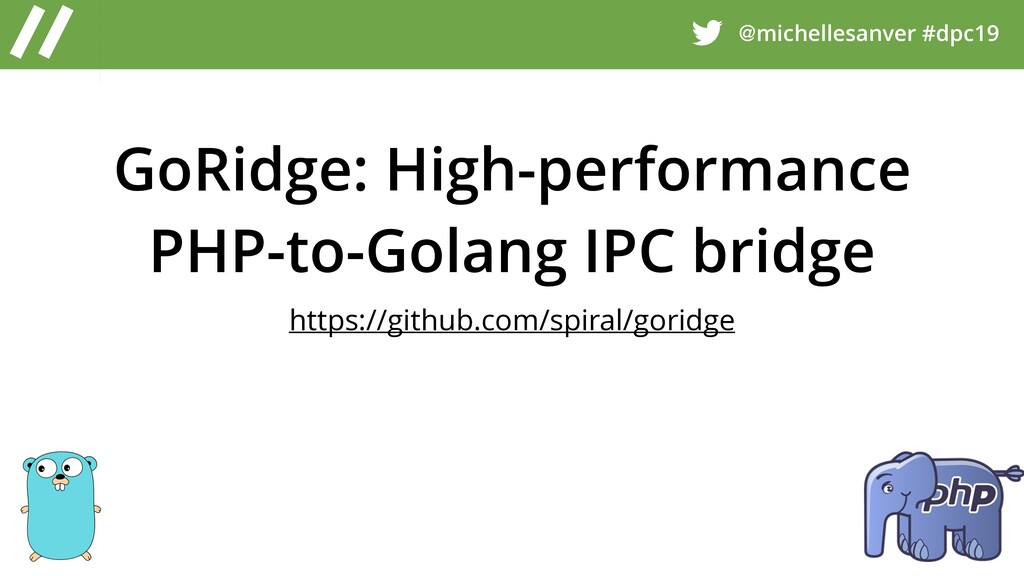 @michellesanver #dpc19 GoRidge: High-performanc...