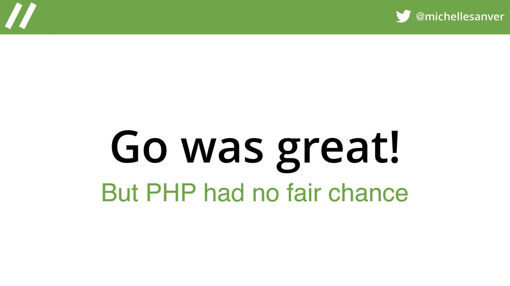 @michellesanver But PHP had no fair chance Go w...