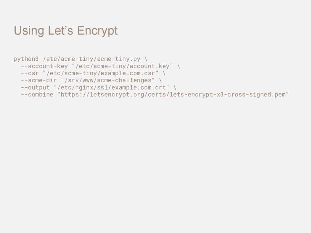 python3 /etc/acme-tiny/acme-tiny.py \ --account...