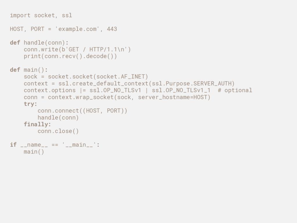 import socket, ssl HOST, PORT = 'example.com', ...