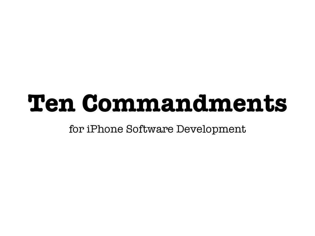 Ten Commandments for iPhone Software Development