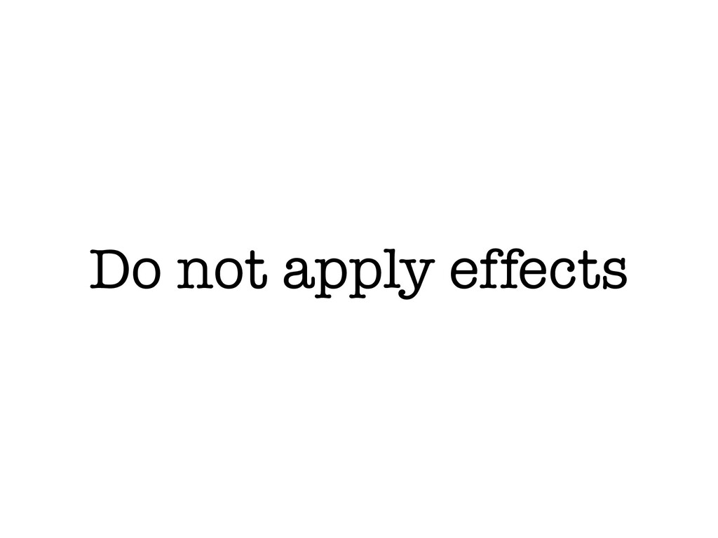 Do not apply effects