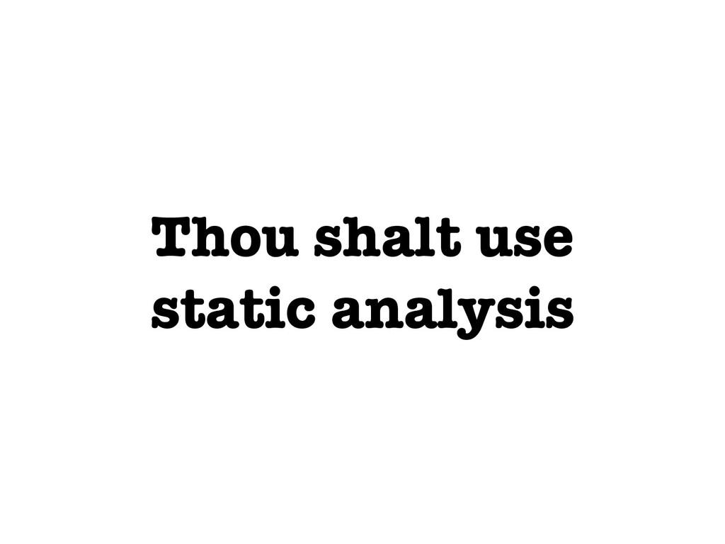 Thou shalt use static analysis
