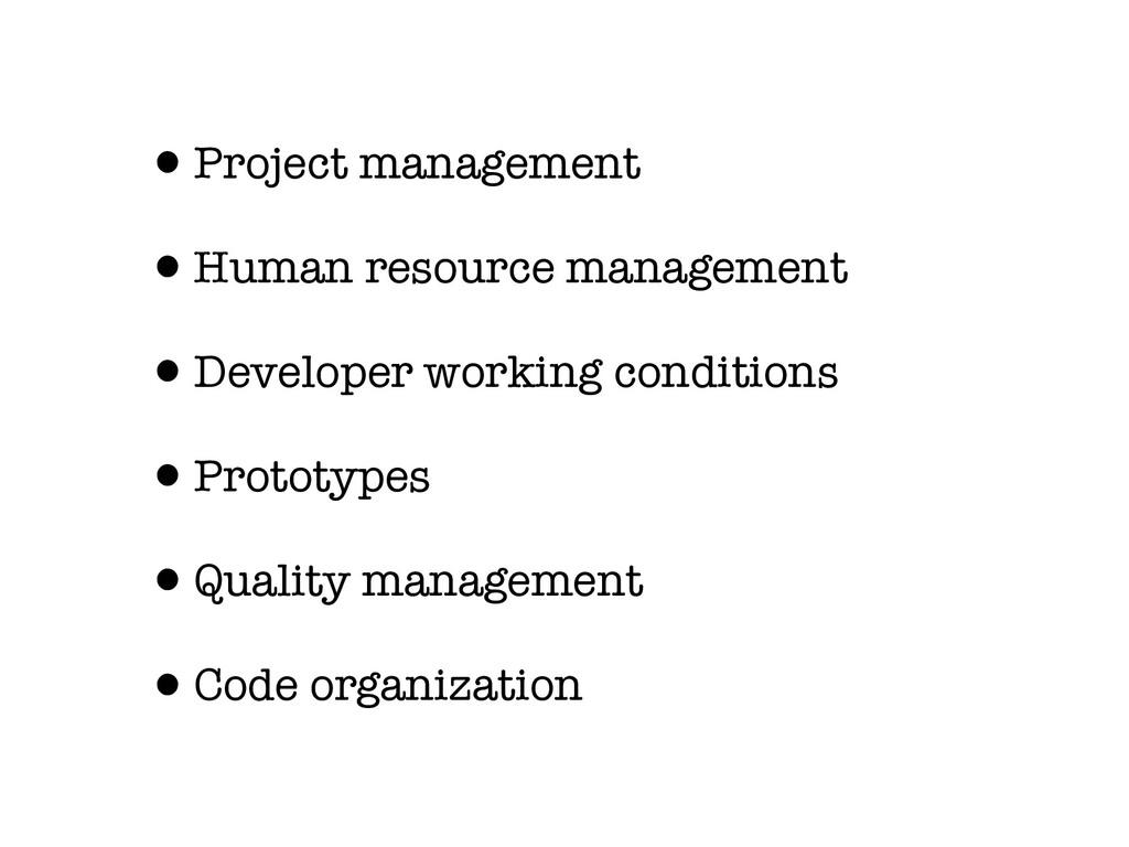 •Project management •Human resource management ...