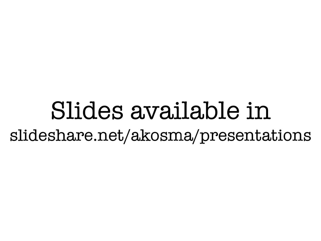 Slides available in slideshare.net/akosma/prese...