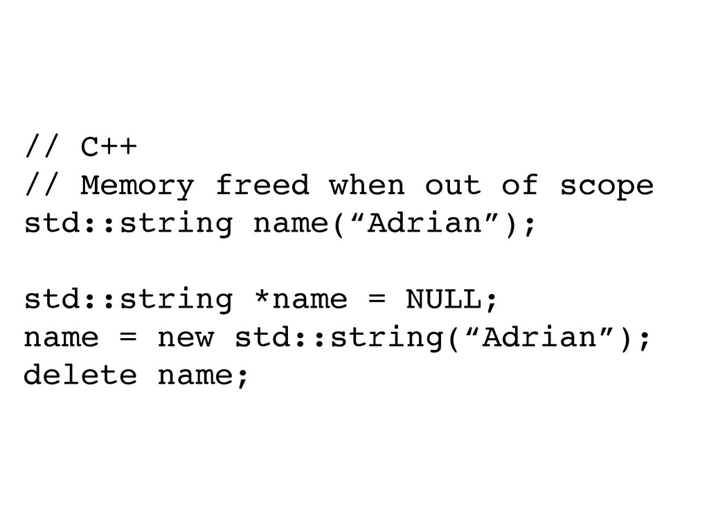// C++ // Memory freed when out of scope std::s...