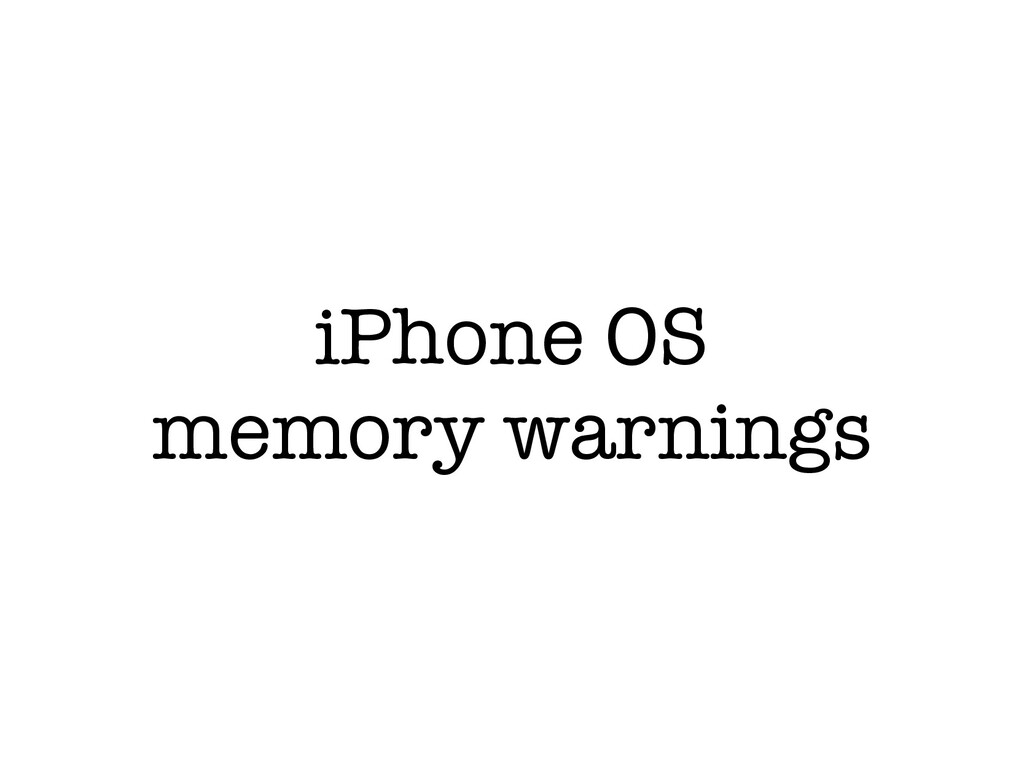 iPhone OS memory warnings