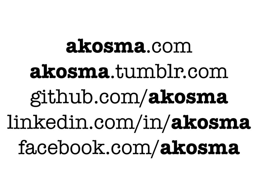 akosma.com akosma.tumblr.com github.com/akosma ...
