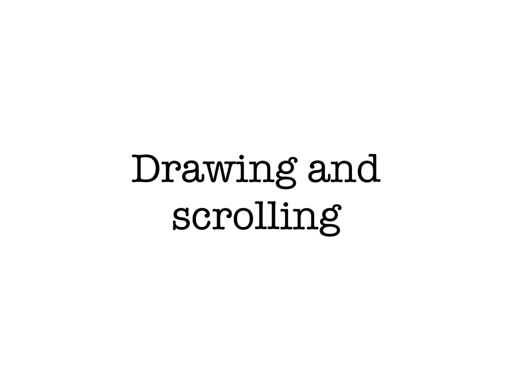 Drawing and scrolling