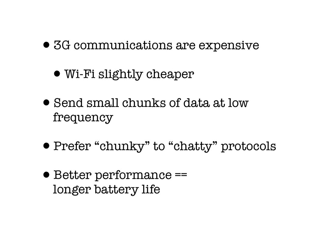 •3G communications are expensive •Wi-Fi slightl...