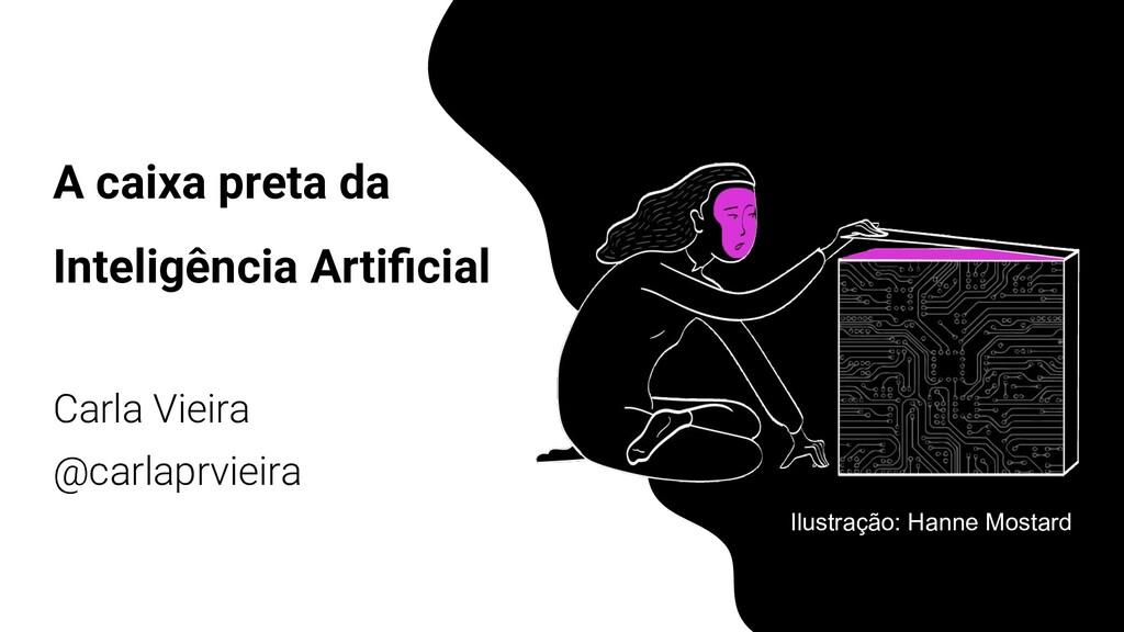 A caixa preta da Inteligência Artificial Carla V...