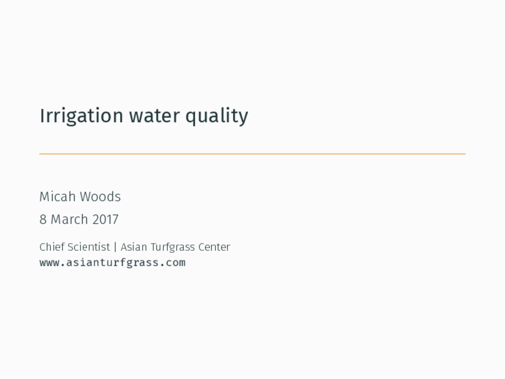 Irrigation water quality Micah Woods 8 March 20...