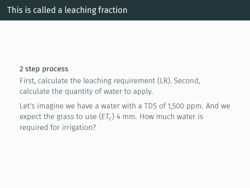 This is called a leaching fraction 2 step proce...