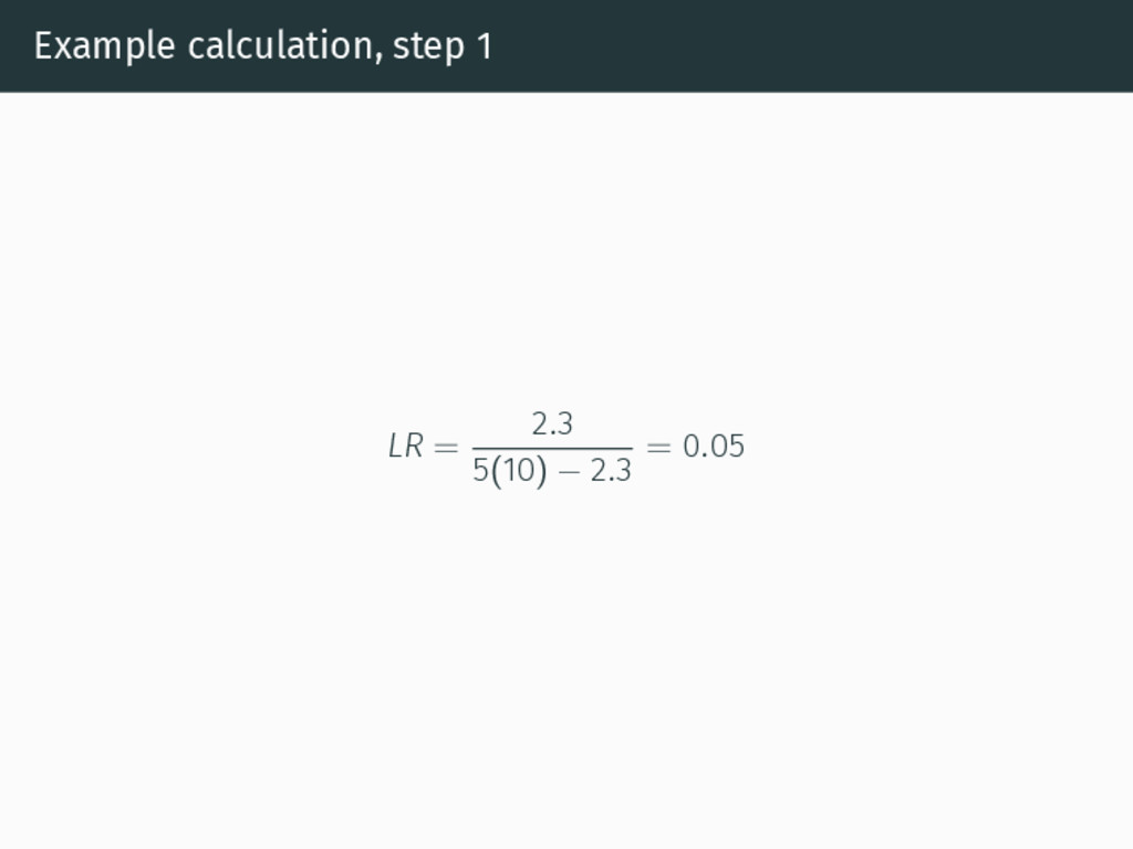 Example calculation, step 1 LR = 2.3 5(10) − 2....