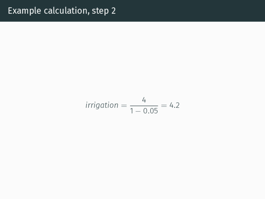 Example calculation, step 2 irrigation = 4 1 − ...