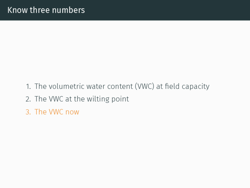 Know three numbers 1. The volumetric water cont...
