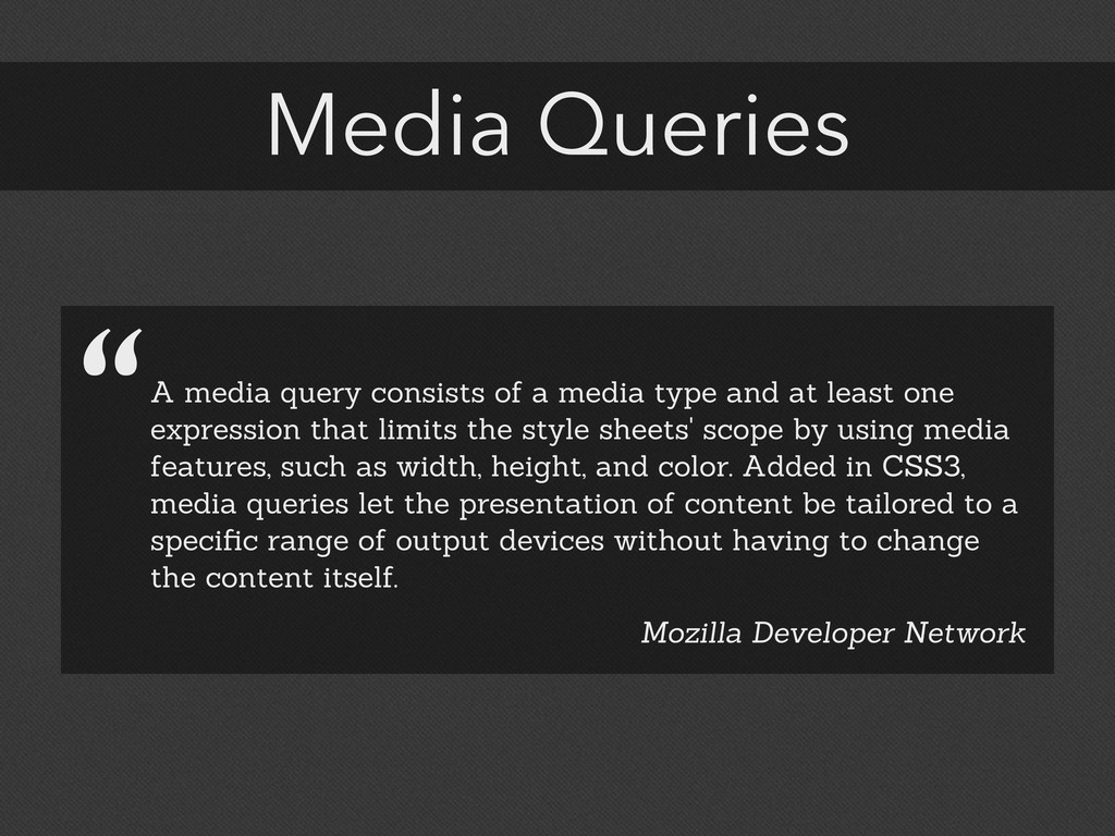 """Media Queries """"A media query consists of a medi..."""