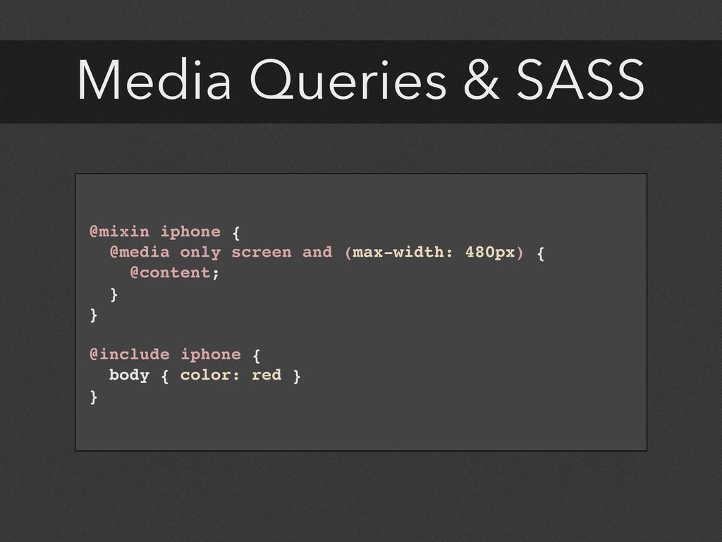 Media Queries & SASS @mixin iphone { @media onl...