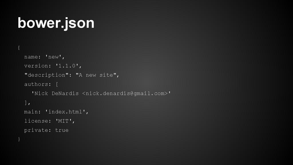 """bower.json { name: 'new', version: '1.1.0', """"de..."""