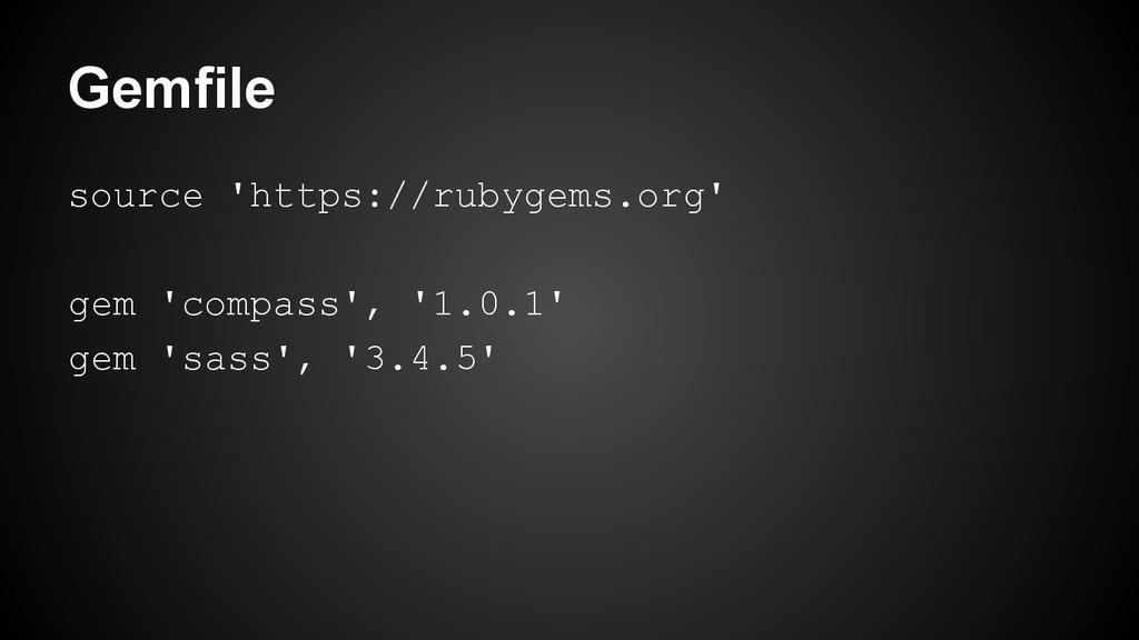 source 'https://rubygems.org' gem 'compass', '1...