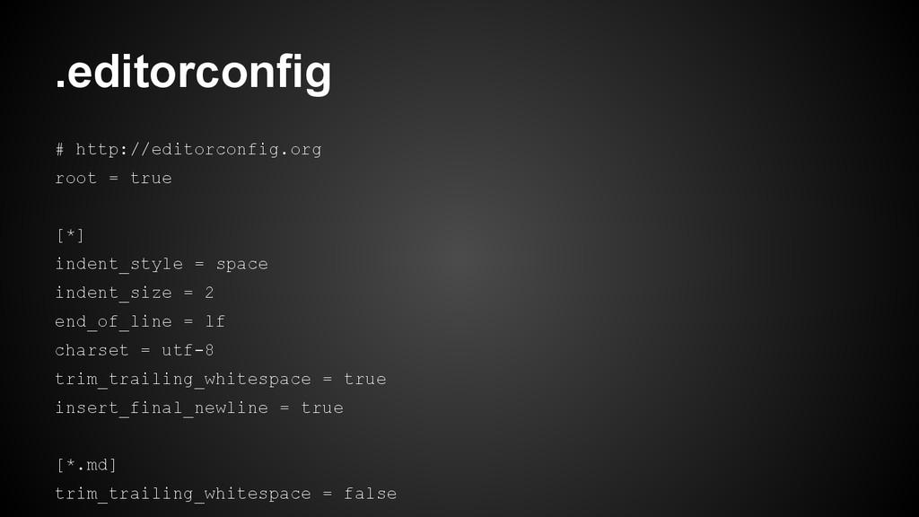 # http://editorconfig.org root = true [*] inden...