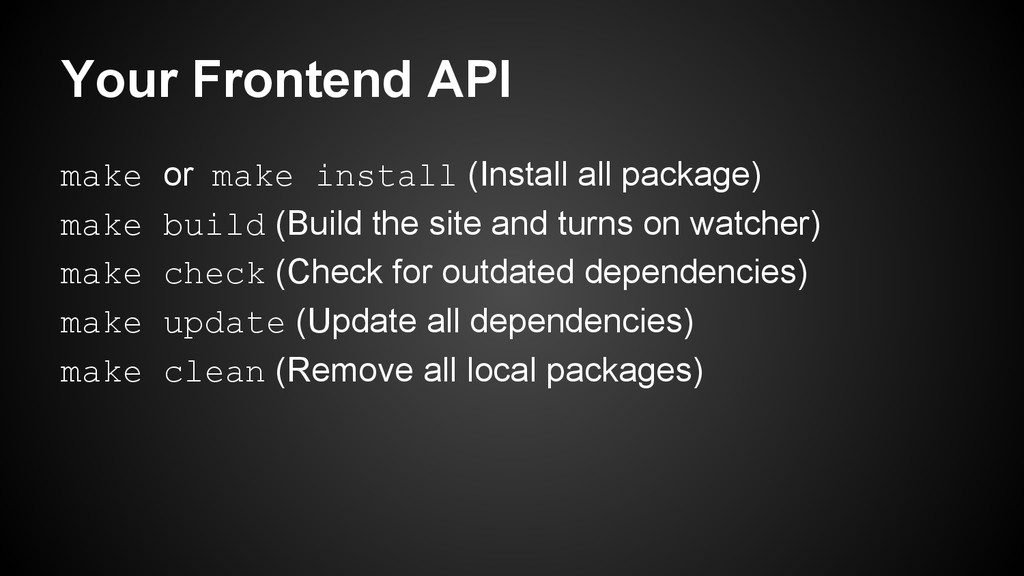 Your Frontend API make or make install (Install...